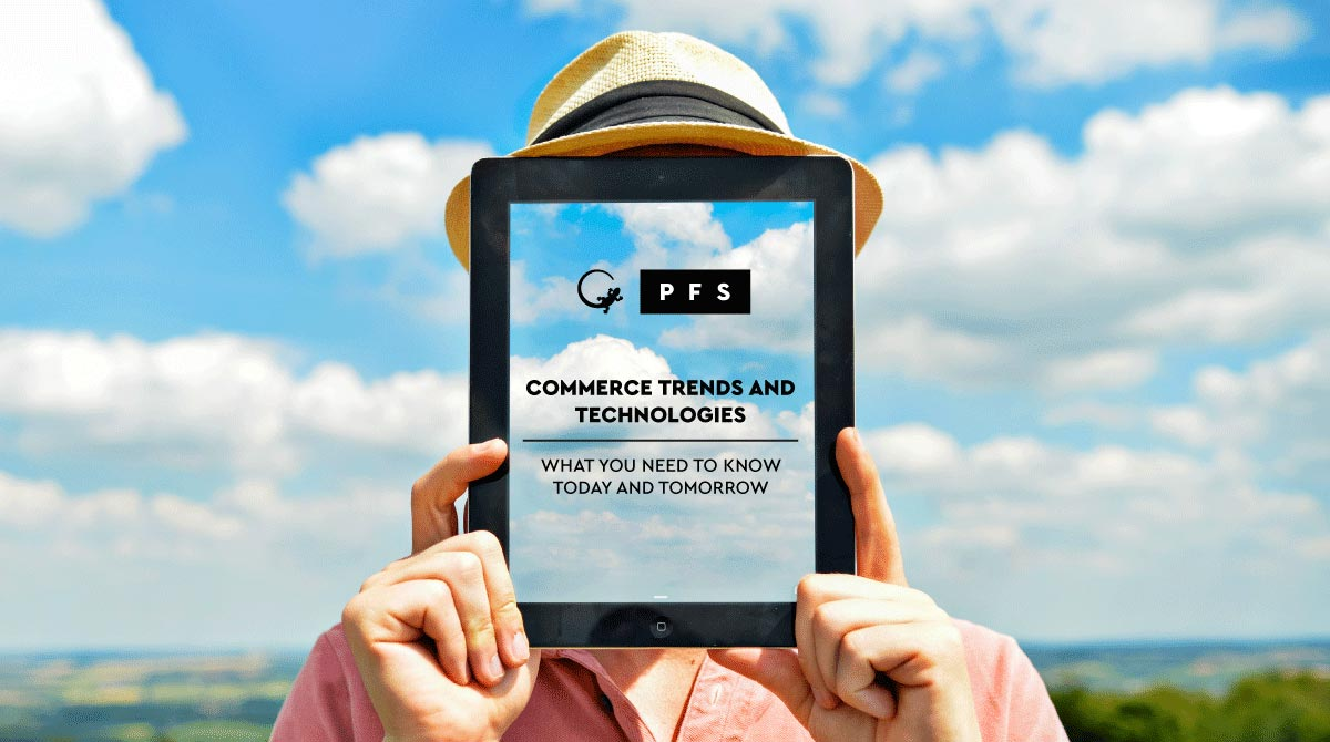 RECENT ECOMMERCE TRENDS AND TECHNOLOGIES: WHAT YOU NEED TO KNOW … (AND ACT ON)