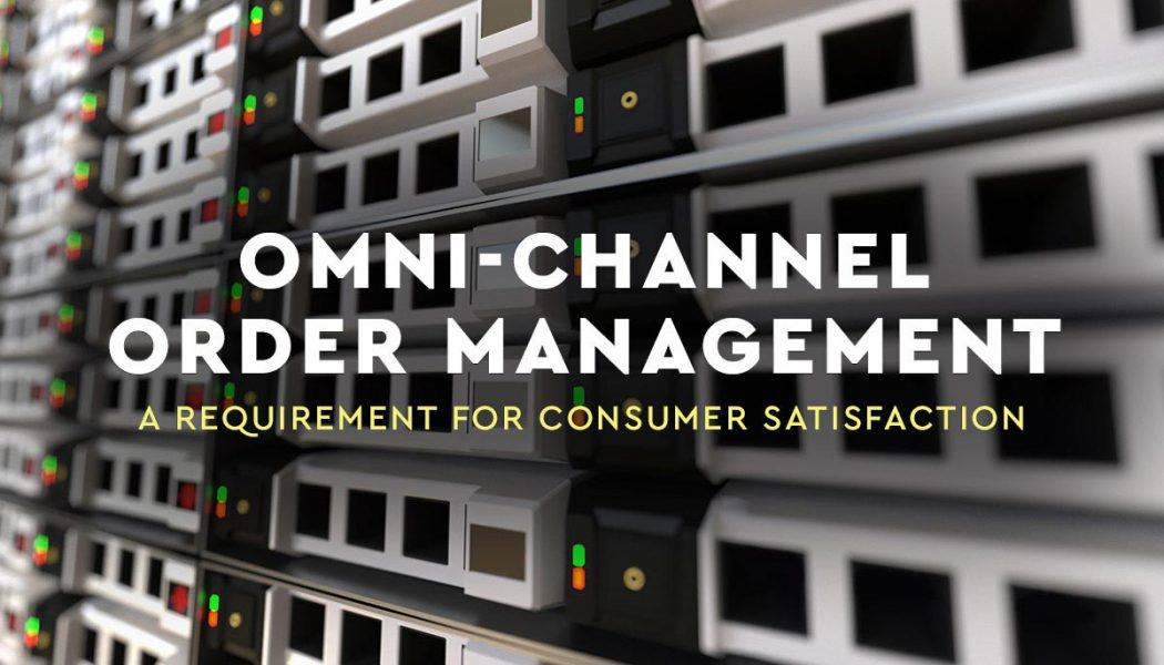 Omni-channel OMS – A Requirement For Consumer Satisfaction